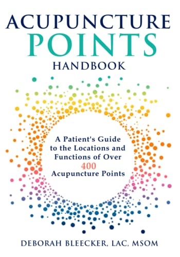 Acupuncture Points Handbook: A Patient's Guide to the Locations and Functions of over 400 Acupuncture Points (Natural Medicine, Band 1) von Draycott Publishing, LLC