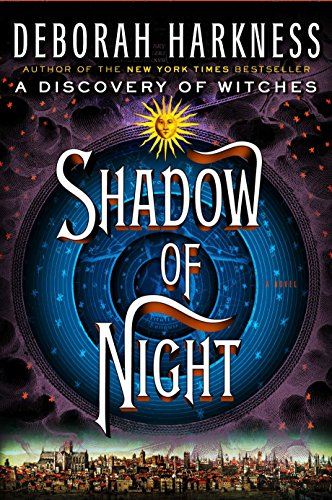 Shadow of Night: A Novel (All Souls Trilogy, Band 2)