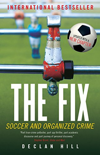 The Fix: Soccer and Organized Crime von McClelland & Stewart