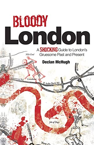 Bloody London: A Shocking Guide to London's Gruesome Past and Present von Crimson Publishing