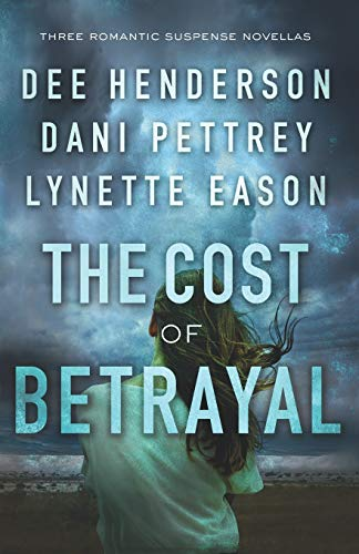 Cost of Betrayal von Bethany House Publishers