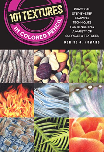 101 Textures in Colored Pencil: Practical step-by-step drawing techniques for rendering a variety of surfaces & textures von Walter Foster Publishing