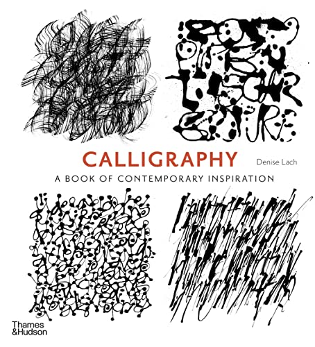 Calligraphy: A Book of Contemporary Inspiration von Thames & Hudson