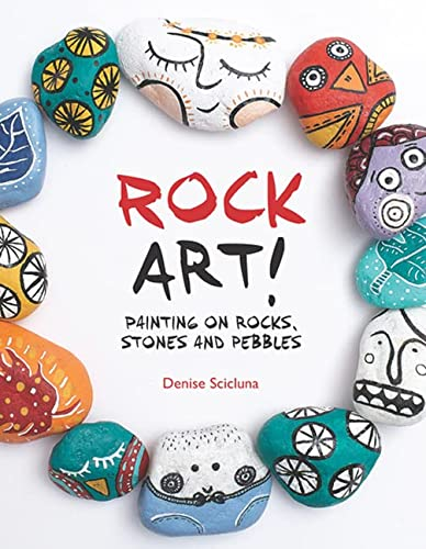 Scicluna, D: Rock Art!: Painting on Rocks, Stones and Pebbles von Search Press Ltd