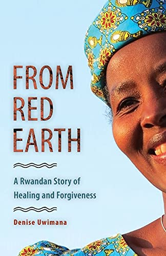 From Red Earth: A Rwandan Story of Healing and Forgiveness von Plough Publishing House