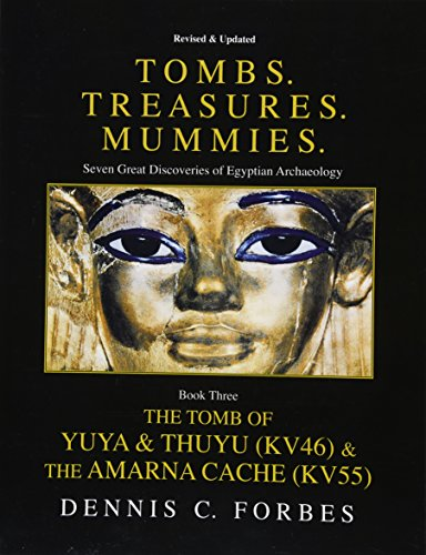 "Tombs.Treasures. Mummies. Book Three: The Tomb of Yuya & Thuyu and the ""Amarna Cache"" von CreateSpace Independent Publishing Platform"