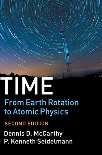 Time: From Earth Rotation to Atomic Physics von Cambridge University Press