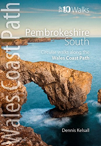 Pembrokeshire South: Circular Walks Along the Wales Coast Path (Top 10 Walks: Wales Coast Path)