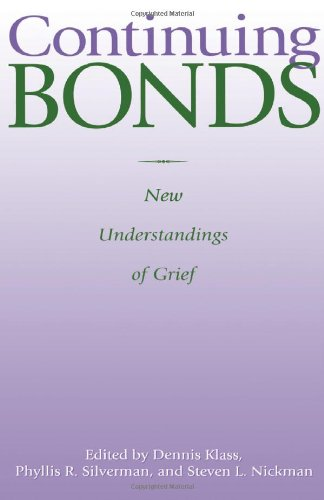 Continuing Bonds: New Understandings of Grief (SERIES IN DEATH EDUCATION, AGING AND HEALTH CARE) von Taylor & Francis