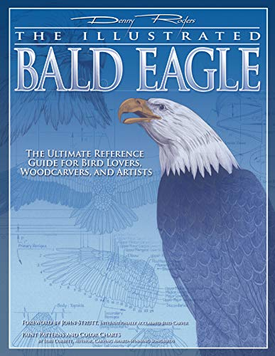 The Illustrated Bald Eagle: The Ultimate Reference Guide for Bird Lovers, Woodcarvers, and Artists von FOX CHAPEL PUB CO INC