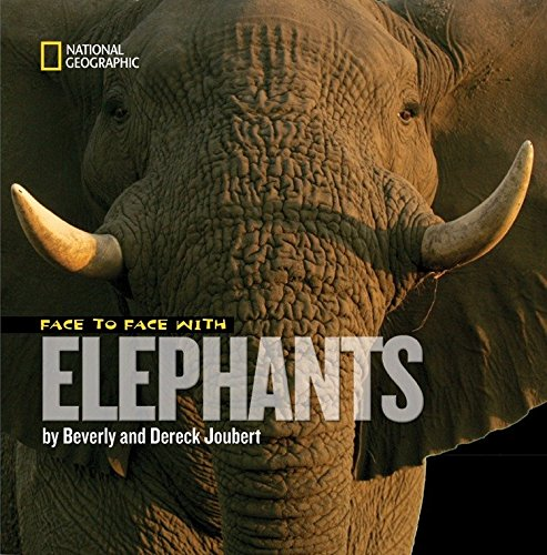 Face to Face With Elephants (Face to Face with Animals) von National Geographic Children's Books