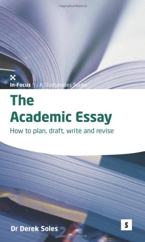 Academic Essay: How to Plan, Draft, Write and Edit (In-focus - a Studymates Series) von Studymates