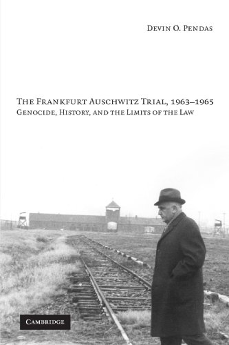 The Frankfurt Auschwitz Trial, 1963-1965: Genocide, History, and the Limits of the Law von Cambridge University Press
