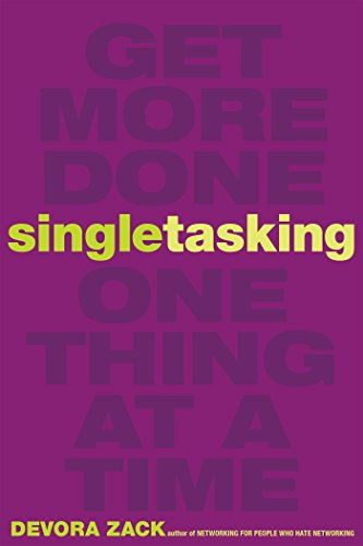 Singletasking: Get More Done#One Thing at a Time von Berrett-Koehler Publishers