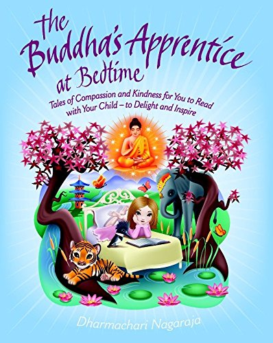 The Buddha's Apprentice at Bedtime: Tales of Compassion and Kindness for You to Read with Your Child - to Delight and Inspire von Watkins Publishing