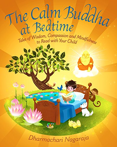 The Calm Buddha at Bedtime: Tales of Wisdom, Compassion and Mindfulness to Read with Your Child von Watkins Publishing