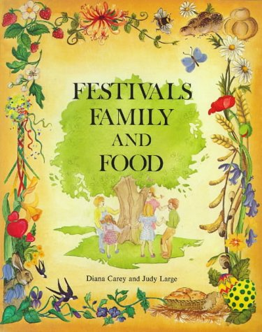 Festivals, Family and Food: A Guide to Multi-Cultural Celebration (Festivals and the Seasons) von Hawthorn Press