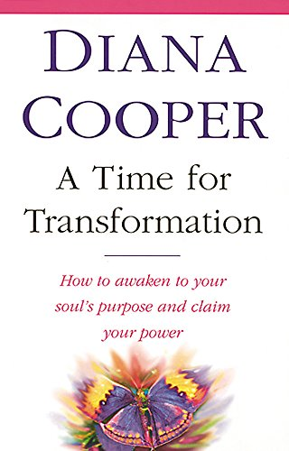 A Time For Transformation: How to awaken to your soul's purpose and claim your power: How to Waken to Your Souls' Purpose and Claim Your Power