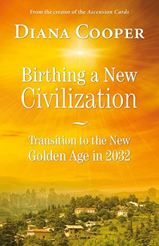 Birthing A New Civilization: Transition to the Golden Age in 2032 von Findhorn Press
