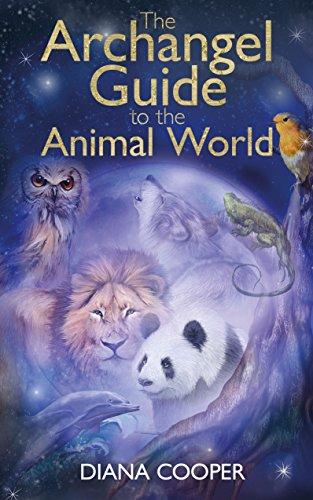 The Archangel Guide to the Animal World von Hay House UK Ltd