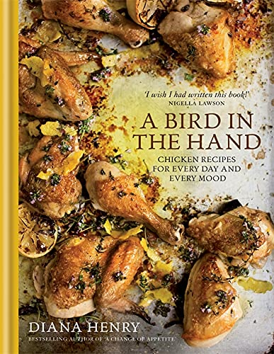 A Bird in the Hand: Chicken recipes for every day and every mood von Octopus Publishing Group