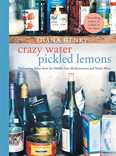 Crazy Water, Pickled Lemons: Enchanting dishes from the Middle East, Mediterranean and North Africa von Mitchell Beazley
