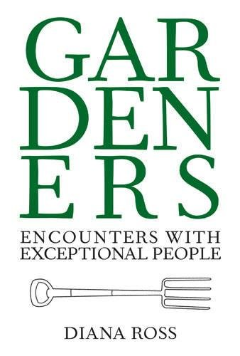 Gardeners: Encounters with Exceptional People von Frances Lincoln