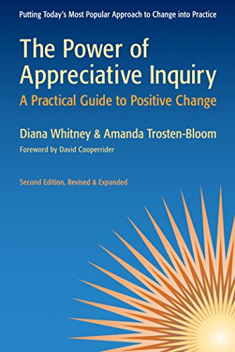 The Power of Appreciative Inquiry: A Practical Guide to Positive Change von Berrett-Koehler Publishers