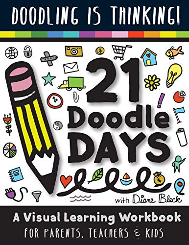 21 Doodle Days: A Visual Learning Workbook for Teachers, Parents & Kids von CreateSpace Independent Publishing Platform