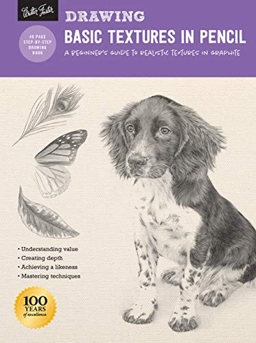 Drawing: Basic Textures in Pencil: A beginner's guide to realistic textures in graphite (How to Draw & Paint) von Walter Foster Publishing