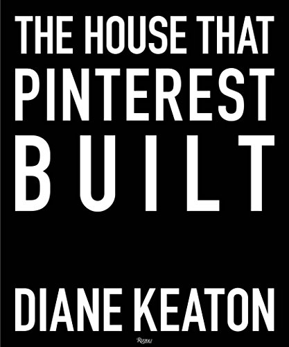 The House that Pinterest Built von Rizzoli
