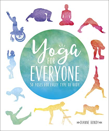 Yoga for Everyone: 50 Poses for Every Type of Body von Dorling Kindersley Ltd.