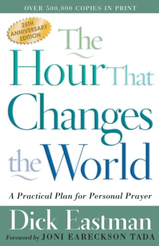 The Hour That Changes the World: A Practical Plan for Personal Prayer von Chosen Books