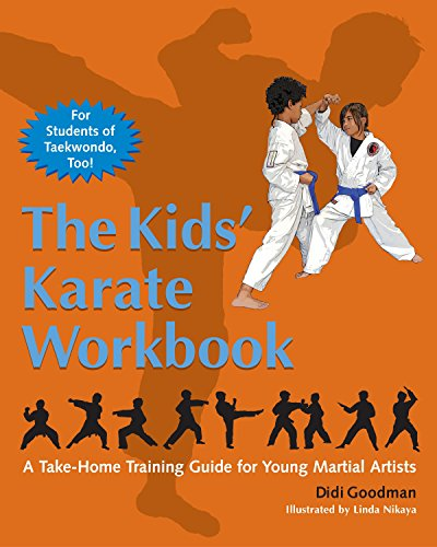 The Kids' Karate Workbook: A Take-Home Training Guide for Young Martial Artists von Blue Snake Books