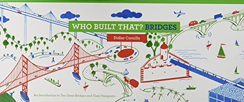 Who Built That? Bridges: An Introduction to Ten Great Bridges and Their Designers von Princeton Architectural Press