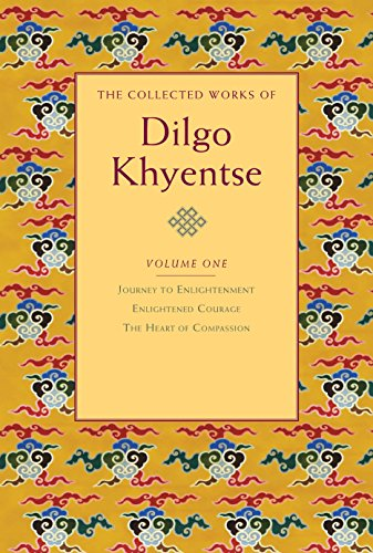 The Collected Works of Dilgo Khyentse, Volume One: Journey to Enlightenment; Enlightened Courage; The Heart of Compassion von Shambhala