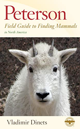Peterson Field Guide to Finding Mammals in North America (Peterson Field Guides)