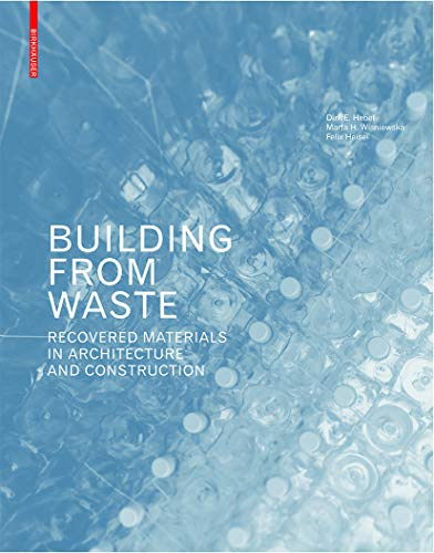 Building from Waste: Recovered Materials in Architecture and Construction von Birkhäuser