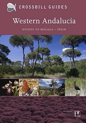 Western Andalucia: From Huelva to Malaga: from Huelva to Malaga - Spain (Crossbill Guides, Band 22) von Crossbill Guides Foundation