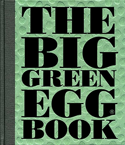 The Big Green Egg Book: Cooking on the Big Green Egg von Andrews McMeel Publishing