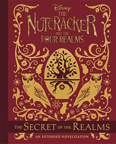 The Nutcracker and the Four Realms: The Secret of the Realms: An Extended Novelization von Disney Press
