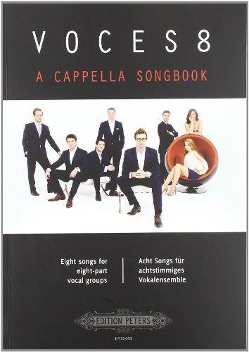 VOCES8 A Cappella Songbook: Eight songs for eight-part vocal groups / Acht Songs für achtstimmiges Vokalensemble von EDITION PETERS