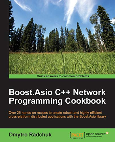 Boost.Asio C++ Network Programming Cookbook: Over 25 hands-on recipes to create robust and highly-effi cient cross-platform distributed applications with the Boost.Asio library (English Edition) von Packt Publishing