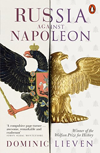 Russia Against Napoleon: The Battle for Europe, 1807 to 1814 von Penguin Books Ltd (UK)