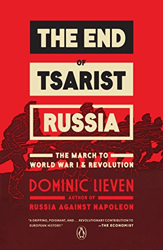 The End of Tsarist Russia: The March to World War I and Revolution von Penguin Books