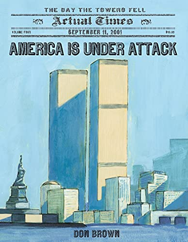 America Is Under Attack: September 11, 2001: The Day the Towers Fell (Actual Times, Band 4)