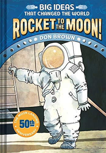 Rocket to the Moon!: Big Ideas That Changed the World #1 von Abrams