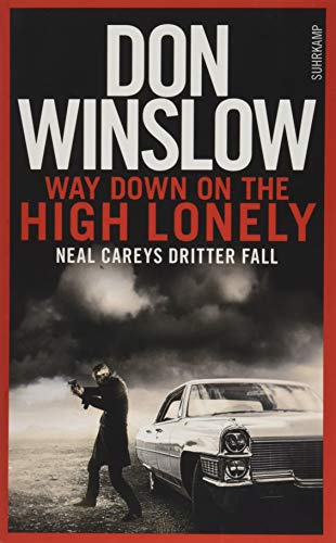 Way Down on the High Lonely: Neal Careys dritter Fall (Neal-Carey-Serie) von Suhrkamp Verlag