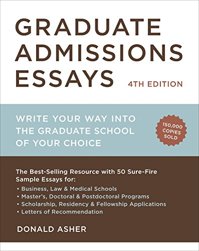 Graduate Admissions Essays, Fourth Edition: Write Your Way into the Graduate School of Your Choice (Graduate Admissions Essays: Write Your Way Into the) von Ten Speed Press