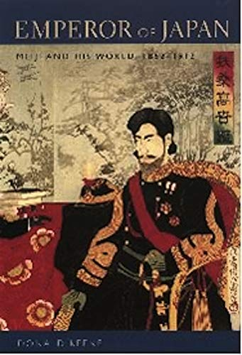 Emperor of Japan: Meiji and His World, 1852-1912